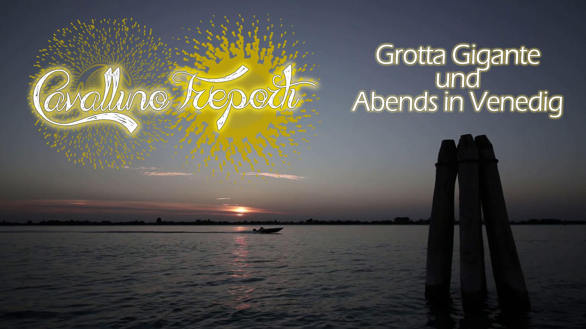 Cavallino Treporti - Grotta Gigante & Venedig